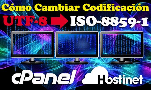 Cómo Cambiar Codificación UTF-8 por ISO-8859-1 en cPanel