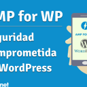 Plugin AMP for WP - Seguridad Comprometida en WordPress