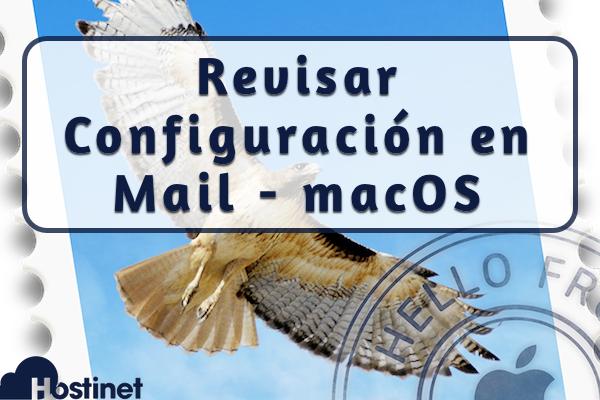 Cómo Revisar la Configuración del Correo Electrónico en Mail de macOS (Mac OS X)