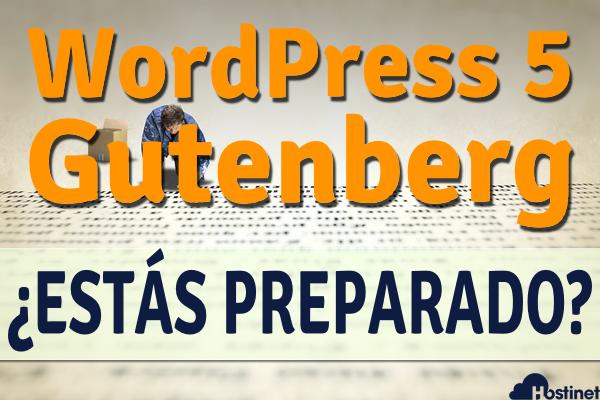 WordPress 5.0. y Gutenberg están a Punto de Llegar ¿Estás Preparado?
