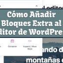 Cómo Añadir Bloques Extra al Editor de WordPress 5.0