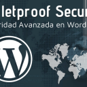 Seguridad Avanzada en WordPress con Bulletproof Security