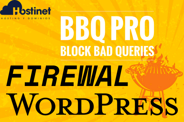 BBQ: Block Bad Queries - Firewall para WordPress Sencillo y Efectivo