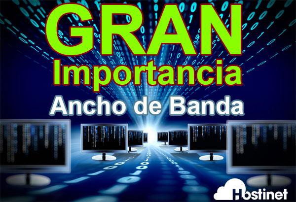 GRAN Importancia del Ancho de Banda