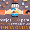 Consejos SEO para las Ofertas Puntuales de tu Tienda Online