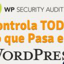 Controla Todo lo que Pasa en WordPress con Security Audit Log