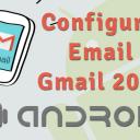 Cómo Configurar una Cuenta de Correo en Gmail App para Android (Versión 2019)