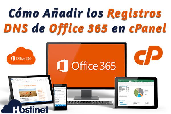Cómo Añadir los Registros DNS de Office 365 en cPanel - Hostinet