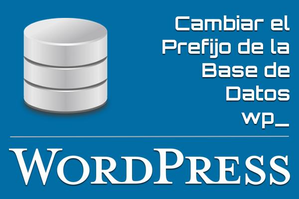 Cómo Cambiar el Prefijo de la Base de Datos en WordPress