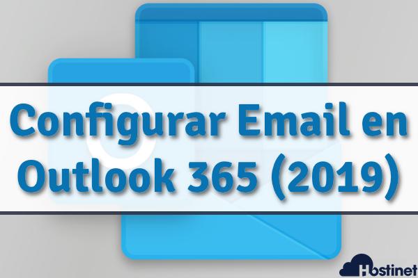 Configurar una Cuenta de Correo Electrónico en Outlook 365 (2019)
