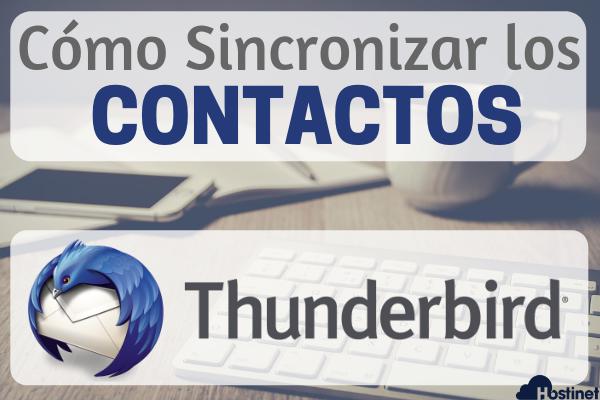 Cómo Sincronizar los Contactos de Cuenta de Correo con Thunderbird