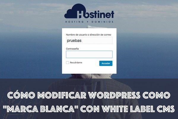 "Cómo Modificar WordPress como ""Marca Blanca"" con White Label CMS"