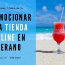 Ideas para Promocionar una Tienda Online en Verano