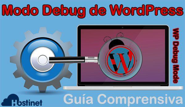 Guía Comprensiva sobre El Modo Debug de WordPress (WP Debug Mode)