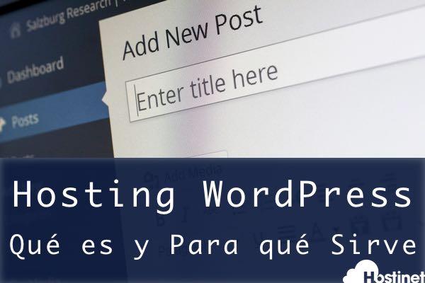 Qué es un Hosting WordPress y para qué nos Sirve