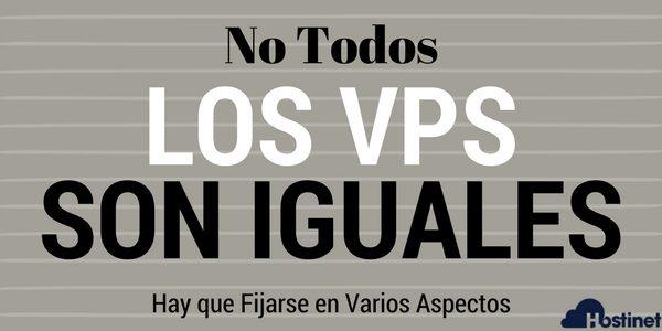 No todos los Servidores Virtuales VPS son Iguales