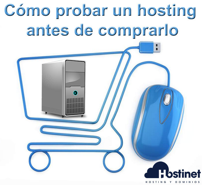Cómo probar un hosting antes de comprarlo