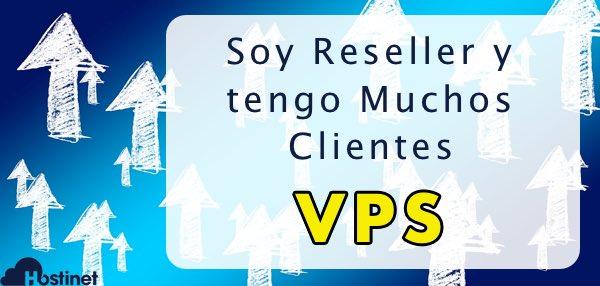Soy Reseller y tengo Muchos Clientes: VPS