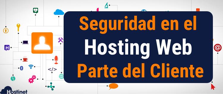 Seguridad en el Hosting Web por Parte del Cliente