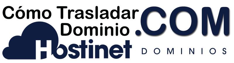 Cómo Trasladar un Dominio .com a Hostinet