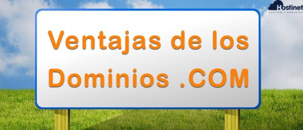 ventajas de los dominios .com