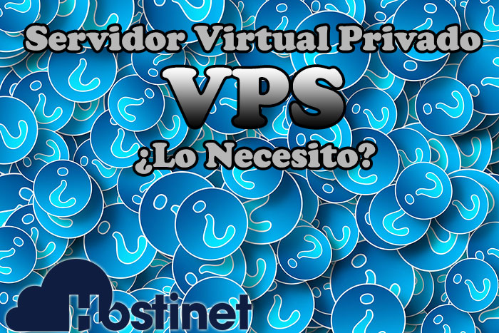 Servidor Virtual Privado VPS ¿Lo Necesito?